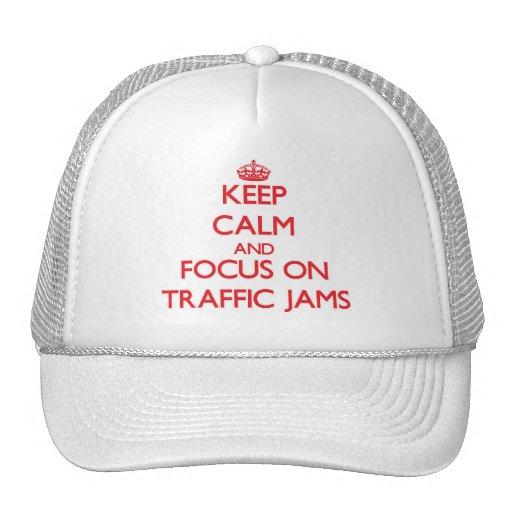 Keep Calm and focus on Traffic Jams Trucker Hats