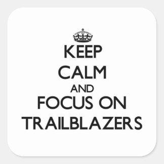 Keep Calm and focus on Trailblazers Square Sticker