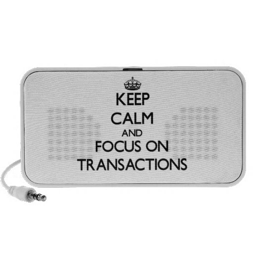 Keep Calm and focus on Transactions Travelling Speaker