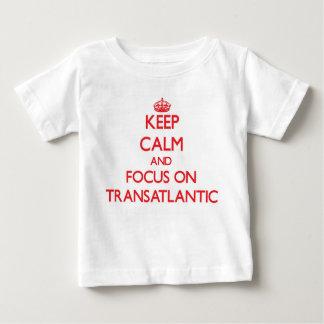 Keep Calm and focus on Transatlantic Tees
