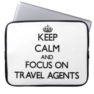 Keep Calm and focus on Travel Agents Computer Sleeve