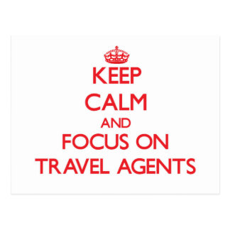 Keep Calm and focus on Travel Agents Post Cards