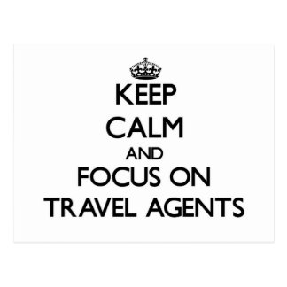 Keep Calm and focus on Travel Agents Postcard