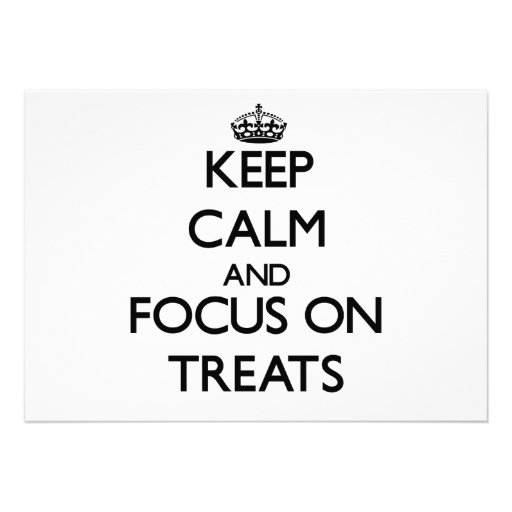 Keep Calm and focus on Treats Announcements