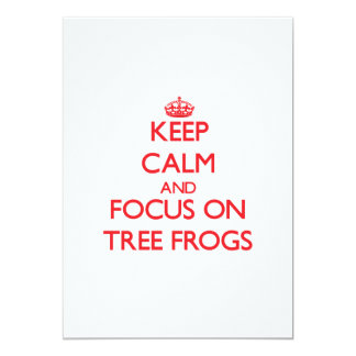 Keep calm and focus on Tree Frogs Custom Announcement