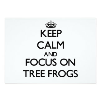 Keep calm and focus on Tree Frogs Invitations