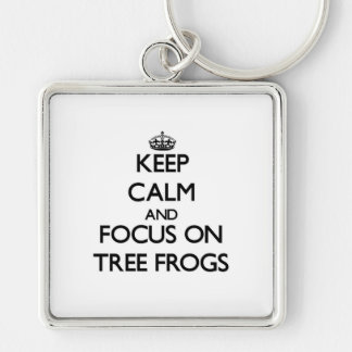 Keep Calm and focus on Tree Frogs Keychain