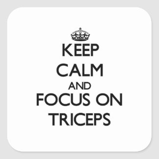 Keep Calm and focus on Triceps Square Sticker