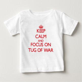 Keep Calm and focus on Tug-Of-War Baby T-Shirt
