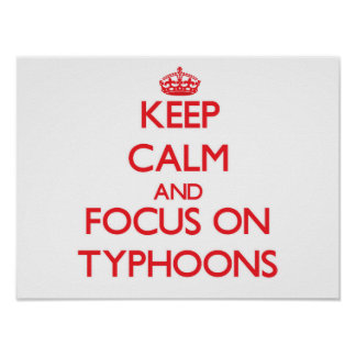 Keep Calm and focus on Typhoons Posters