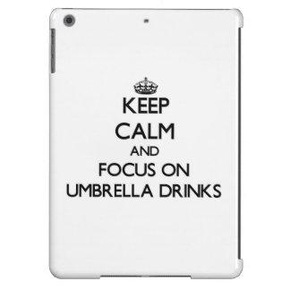 Keep Calm and focus on Umbrella Drinks iPad Air Case
