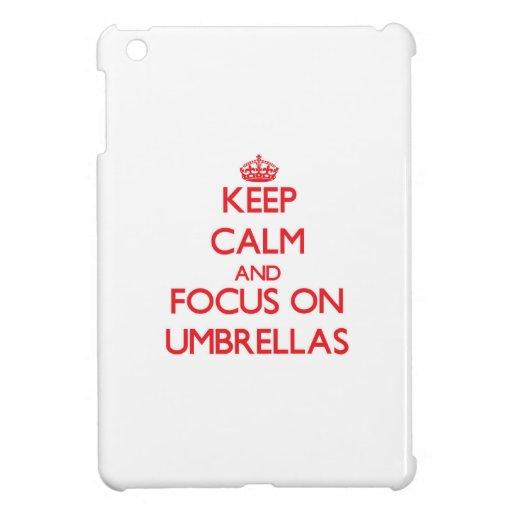 Keep Calm and focus on Umbrellas iPad Mini Cases