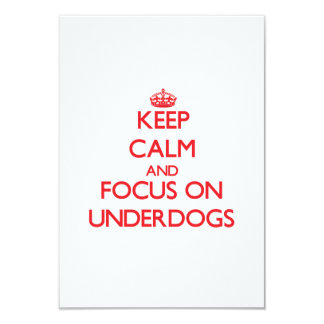 """Keep Calm and focus on Underdogs 3.5"""" X 5"""" Invitation Card"""