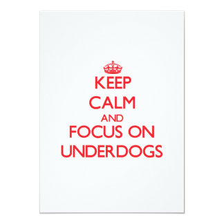 """Keep Calm and focus on Underdogs 5"""" X 7"""" Invitation Card"""