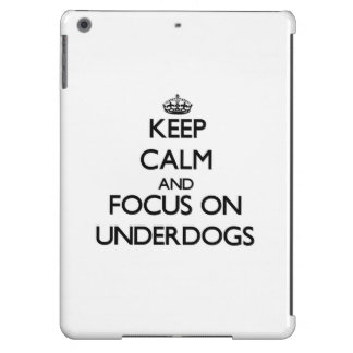 Keep Calm and focus on Underdogs iPad Air Case