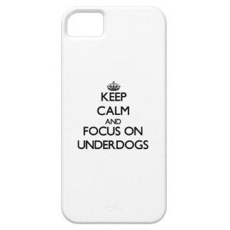 Keep Calm and focus on Underdogs iPhone 5 Cases