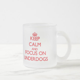 Keep Calm and focus on Underdogs Frosted Glass Mug