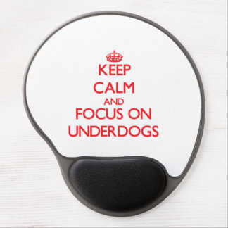 Keep Calm and focus on Underdogs Gel Mousepad