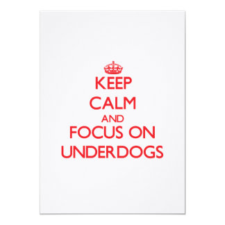 Keep Calm and focus on Underdogs Cards