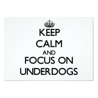 Keep Calm and focus on Underdogs Invitation