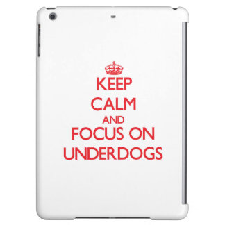 Keep Calm and focus on Underdogs Cover For iPad Air