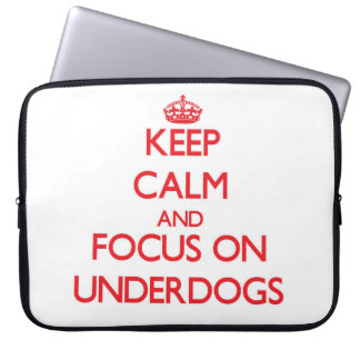 Keep Calm and focus on Underdogs Laptop Computer Sleeves