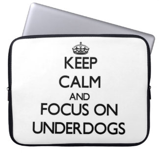 Keep Calm and focus on Underdogs Computer Sleeve