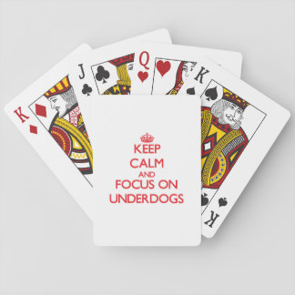Keep Calm and focus on Underdogs Poker Deck