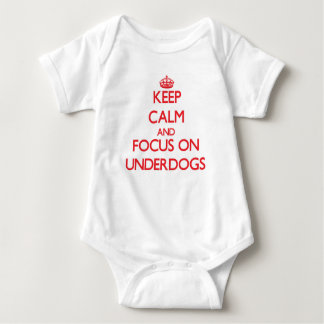 Keep Calm and focus on Underdogs Tee Shirts
