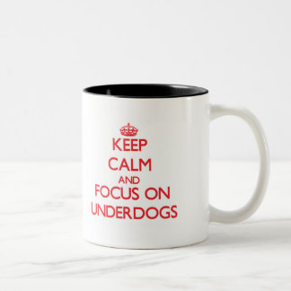 Keep Calm and focus on Underdogs Two-Tone Mug