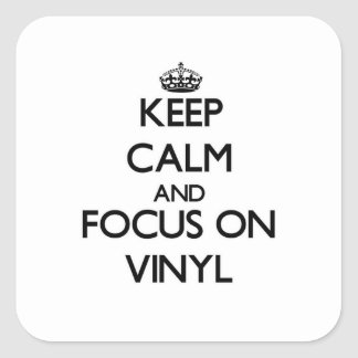 Keep Calm and focus on Vinyl Stickers
