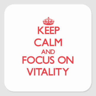 Keep Calm and focus on Vitality Square Sticker