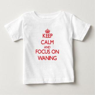 Keep Calm and focus on Waning Shirts