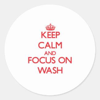 Keep Calm and focus on Wash Round Sticker