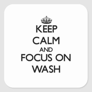 Keep Calm and focus on Wash Stickers