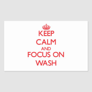 Keep Calm and focus on Wash Rectangle Stickers