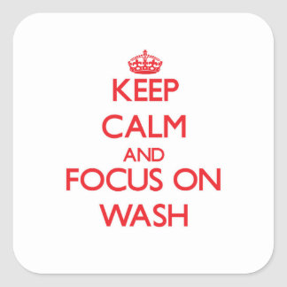 Keep Calm and focus on Wash Square Sticker