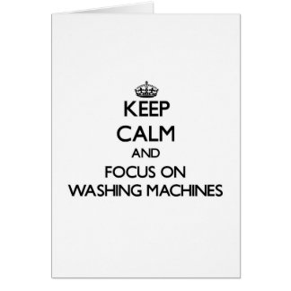 Keep Calm and focus on Washing Machines Card