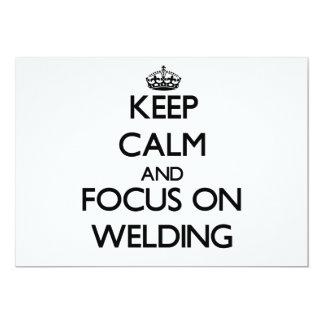 "Keep Calm and focus on Welding 5"" X 7"" Invitation Card"