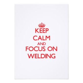 Keep Calm and focus on Welding Custom Invitation