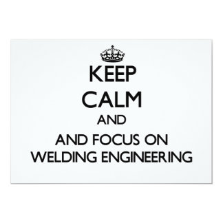 "Keep calm and focus on Welding Engineering 5"" X 7"" Invitation Card"