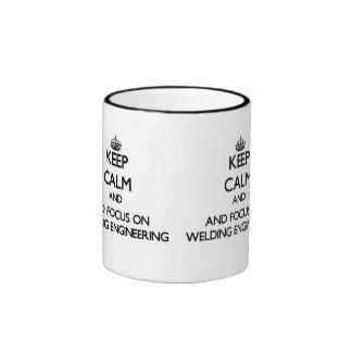Keep calm and focus on Welding Engineering Coffee Mugs