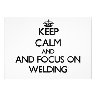 Keep calm and focus on Welding Personalized Announcements