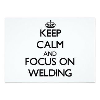 Keep Calm and focus on Welding Invite