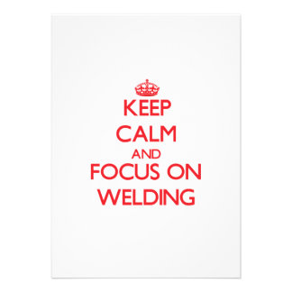 Keep Calm and focus on Welding Invites