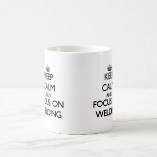 Keep Calm and focus on Welding Coffee Mugs