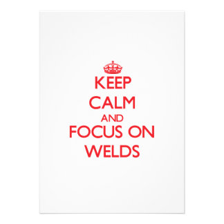 Keep Calm and focus on Welds Cards