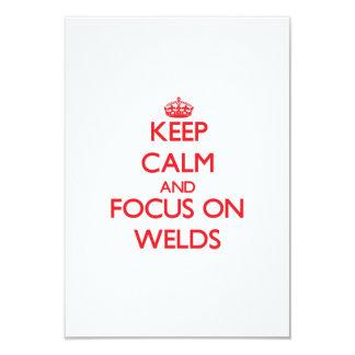 "Keep Calm and focus on Welds 3.5"" X 5"" Invitation Card"