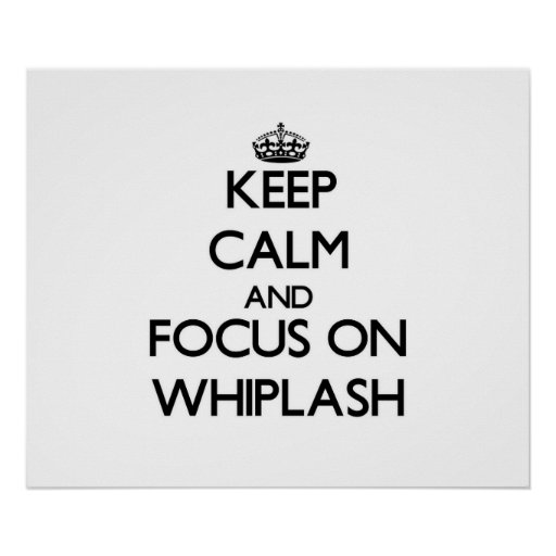 Keep Calm and focus on Whiplash Poster
