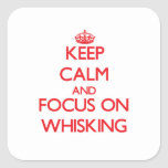 Keep Calm and focus on Whisking Square Sticker